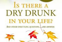 Review: Is There a Dry Drunk In Your Life?