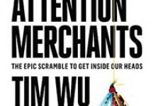 'The Attention Merchants' Reveals Commercial Exploitation