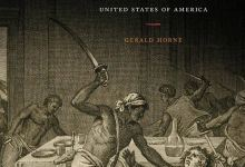 Gerald Horne's 'The Counter-Revolution of 1776'