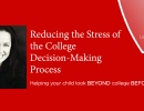 Reducing the Stress of the College Decision-Making Process: Helping your child look BEYOND college BEFORE college