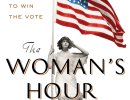 Review   'The Woman's Hour: The Great Fight to Win the Vote'
