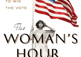 Review | 'The Woman's Hour: The Great Fight to Win the Vote'
