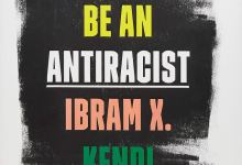 Review | 'How to Be an Antiracist' Is Cogent Analysis of Racism