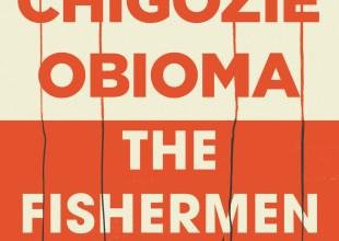 The Fishermen, by Chigozie Obioma