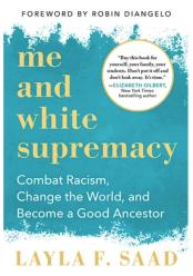 Layla F. Saad Me and White Supremacy