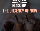 Coffee With a Black Guy: The Urgency of Now