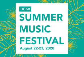 UCSB Summer Music Festival 2020 (VIRTUAL EVENT)