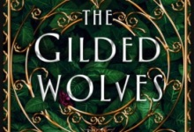 Review | Roshani Chokshi's 'The Gilded Wolves'