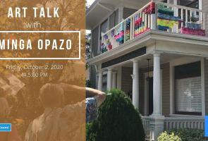 ART TALK w/ MINGA OPAZO: Siempre Más / Always More