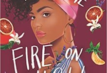 Review | Elizabeth Acevedo's With the Fire on High