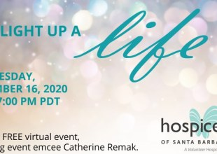 """Hospice of Santa Barbara's Annual Light Up a Life Tradition Continues """"Virtually"""" with a few New Surprises"""