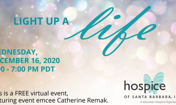 "Hospice of Santa Barbara's Annual Light Up a Life Tradition Continues ""Virtually"" with a few New Surprises"