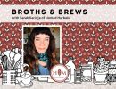 Broths & Brews, Herbalists Guide to Winter Support