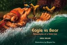 Emile Millar's 'Eagle vs Bear: Adventures of a Child Cub'
