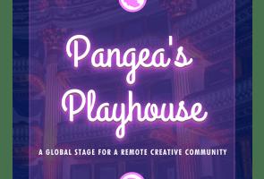 Pangea's Playhouse – 2021 Kick Off Show