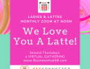 Ladies & Lattes Business Network Zoom @ Noon