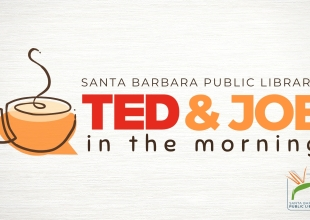 Santa Barbara Public Library introduces TED & Joe in the Morning
