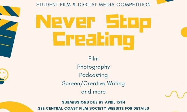 Last call for submissions to the 'Never Stop Creating' student challenge to win awards and scholarships, hosted by Central Coast Film Society