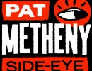 Pat Metheny Side-Eye w/ James Francies & Joe Dyson